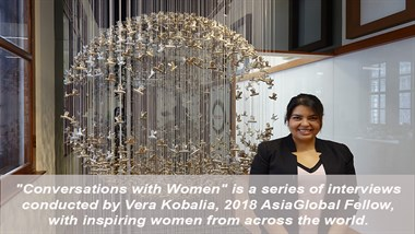 "Interview I ""Conversations with Women"" Series with Helga Hernandez I Vera Kobalia, 2018 AsiaGlobal Fellow"